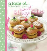 A Taste of . . . Bake Me I'm Yours . . . Sweet Bitesize Bakes