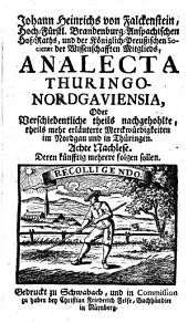 Analecta Thuringo-Nordgaviensia, Oder Verschiedentliche nachgehohlte Merckwürdigkeiten im Nordgau und in Thüringen: Achte Nachlese. 8