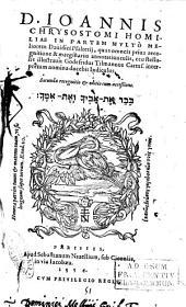 D. Ioannis Chrysostomi Homiliae in partem multò meliorem Dauidici Psalterij, quas omneis priua recognitione & marginariis annotatiunculis, ceu stellulis illustrauit Godefridus Tilmannus Cartus. ..