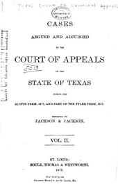 The Texas Criminal Reports: Cases Argued and Adjudged in the Court of Criminal Appeals of the State of Texas, Volume 2