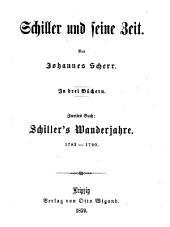 Schiller und seine Zeit in drei Büchern von Johannes Scherr: Schiller's Wanderjahre 1782-1790, Band 2