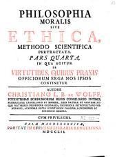 Philosophia moralis: sive ethica : methodo scientifica pertractata...