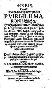 Aeneis , das ist: ... Bücher, von Reisen vnd ritterlichen Thaten des ... Aeneae ... in deutsch verfertiget, durch Bernhardum Melethraeum (pseud.)