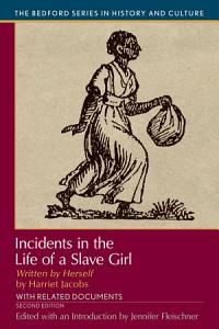 Incidents in the Life of A Slave Girl  Written by Herself Book
