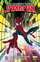 Dein freundlicher Nachbar Spider Man  Band 1   Die Stra  en von New York PDF