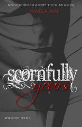Scornfully Yours (Torn Series #1)