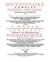 Compleet Fransch en Nederduitsch Woorden-Boek, behelsende alle gebruikelyke woorden, dor de Fransche Academie en andere uitgelezene Schryvers ...