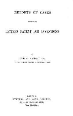 Reports of Cases Relating to Letters Patent for Inventions PDF