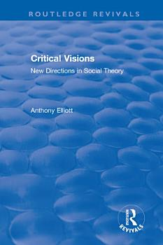 Routledge Revivals  Anthony Elliott  Early Works in Social Theory PDF