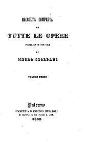 Raccolta completa di tutte le opere pubblicate fin ora di Pietro Giordani