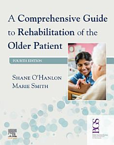 A Comprehensive Guide to Rehabilitation of the Older Patient E Book