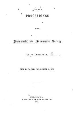 Proceedings of the Numismatic and Antiquarian Society of Philadelphia PDF