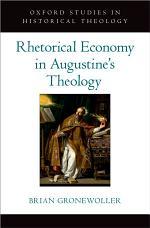 Rhetorical Economy in Augustine's Theology