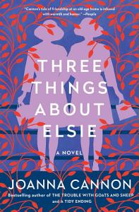 Three Things About Elsie Book