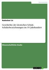 Geschichte der deutschen Schule. Schülerbezeichnungen im 19. Jahrhundert