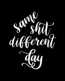 School Composition Book Funny Saying Same Shit Different Day Black White Design