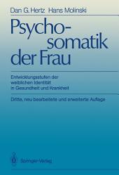 Psychosomatik der Frau: Entwicklungsstufen der weiblichen Identität in Gesundheit und Krankheit, Ausgabe 3