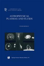 Astrophysical Plasmas and Fluids