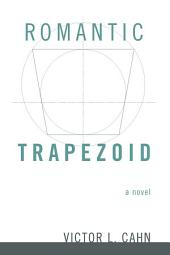 Romantic Trapezoid: A Novel