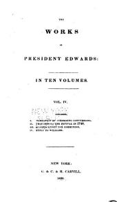 The works of President Edwards: with a memoir of his life ..., Volume 4