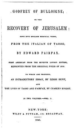 Godfrey of Bulloigne  Or  The Recovery of Jerusalem PDF