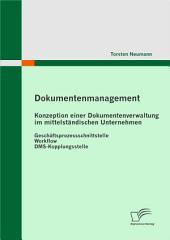 """Dokumentenmanagement: Konzeption einer Dokumentenverwaltung im mittelst""""ndischen Unternehmen"""