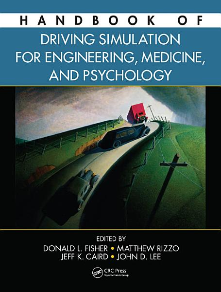 Handbook of Driving Simulation for Engineering  Medicine  and Psychology PDF