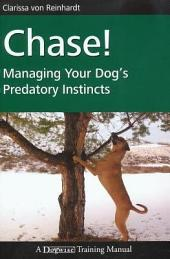 Chase: Managing Your Dog's Predatory Instincts