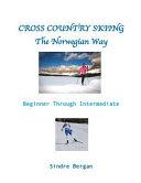 Cross Country Skiing--The Norwegian Way