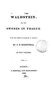 Waldstein; or, The Swedes in Prague, from the Germ. by J.D. Rosenthal