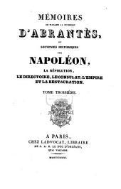 Mémoires de Madame la Duchesse D'Abrantès, ou souvenirs historiques sur Napoléon, la Révolution, le Directoire, le Consulat, l'Empire et la Restauration: Volume3