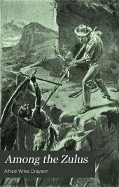Among the Zulus: The Adventures of Hans Sterk, South African Hunter and Pioneer
