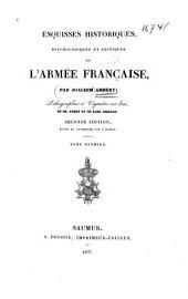 Esquisses historiques, psychologiques et critiques de L'Armée française: Volume1