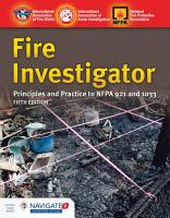 Fire Investigator  Principles and Practice to NFPA 921 and 1033 PDF