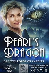 Pearl's Dragon: Dragon Lords of Valdier Book 10