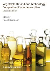 Vegetable Oils in Food Technology: Composition, Properties and Uses, Edition 2
