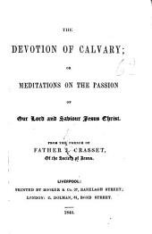 The devotion of Calvary; or, Meditations of the passion of Christ. Transl