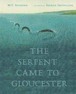 The Serpent Came to Gloucester Book