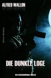 Die dunkle Loge: Cassiopeiapress Thriller/ Edition Bärenklau