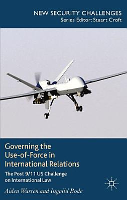 Governing the Use of Force in International Relations PDF