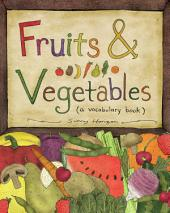 Fruits & Vegetables: a vocabulary book