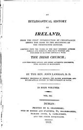 An Ecclesiastical History of Ireland: From the First Introduction of Christianity Among the Irish to the Beginning of the Thirteenth Century, Volume 3