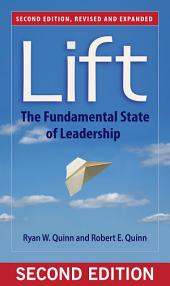 Lift: The Fundamental State of Leadership, Edition 2