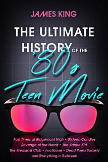 The Ultimate History of the  80s Teen Movie Book
