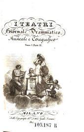 I Teatri Giornale drammatico musicale e coregrafico. Red. G. Ferrario e G. Barbieri: Volumi 1-2