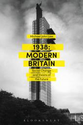 1938: Modern Britain: Social Change and Visions of the Future