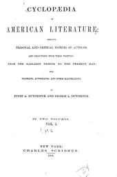 Cyclopaedia of American Literature: Embracing Personal and Critical Notices of Authors, and Selections from Their Writings. From the Earliest Period to the Present Day; with Portraits, Autographs, and Other Illustrations, Volume 1, Part 2