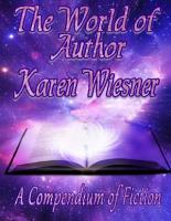 The World of Author Karen Wiesner  A Compendium of Fiction PDF