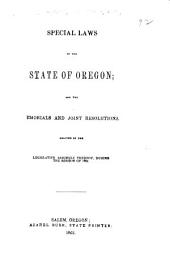 Special Laws of the State of Oregon, and the [m]emorials and Joint Resolutions, Enacted by the Legislative Assembly Thereof, During the Session of 1862