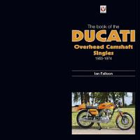 The Book of the Ducati Overhead Camshaft Singles PDF